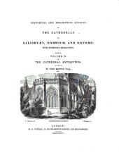 Cathedral Antiquities: Historical and descriptive Accounts, with 311 illustrations of the following English Cathedrals, Volume 2
