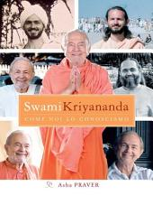 Swami Kriyananda, come noi lo conosciamo