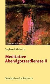 Meditative Abendgottesdienste II: Band 2