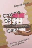 Dreams Don't Have Deadlines