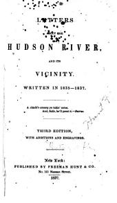 Letters about the Hudson River, and Its Vicinity: Written in 1835-1837