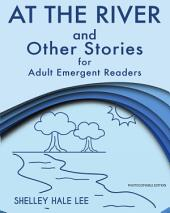 At the River and Other Stories for Adult Emergent Readers: Photocopiable Edition