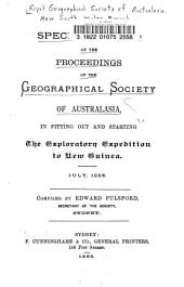 Special Record of the Proceedings of the Geographical Society of Australasia in Fitting Out and Starting the Exploratory Expedition to New Guinea, July, 1885