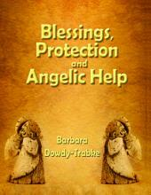 Blessings, Protection and Angelic Help