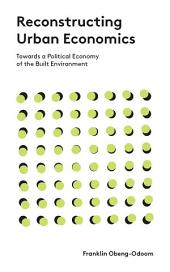 Reconstructing Urban Economics: Towards a Political Economy of the Built Environment