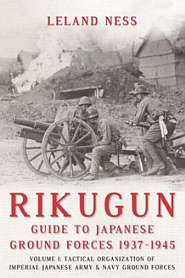 Rikugun  Guide to Japanese Ground Forces 1937 1945 PDF