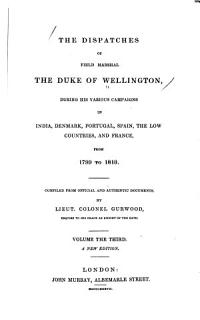 The Dispatches of Field Marshal the Duke of Wellington  During His Various Campaigns in India  Denmark  Portugal  Spain  the Low Countries  and France Book