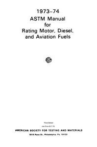 ASTM Manual for Rating Motor  Diesel and Aviation Fuels  1973 74