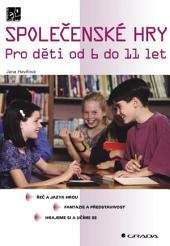 Společenské hry: Pro děti od 6 do 11 let