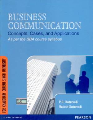 Business Communication  Concepts  Cases and Applications  for Chaudhary Charan Singh University
