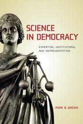 Science in Democracy: Expertise, Institutions, and Representation