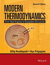 Modern Thermodynamics: From Heat Engines to Dissipative Structures, Edition 2