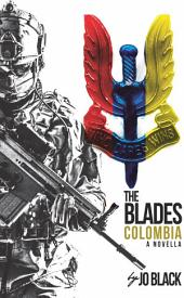 Colombia: The Blades SAS Novellas Book 2