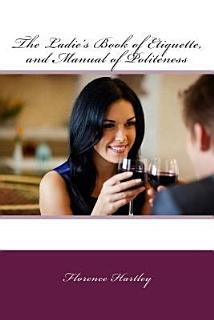 The Ladies  Book of Etiquette  and Manual of Politeness Book