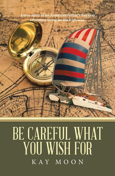 Download Be Careful What You Wish For Book