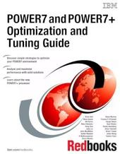 POWER7 and POWER7+ Optimization and Tuning Guide