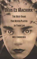 Deus Ex Machina   The Best Game You Never Played in Your Life