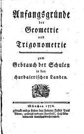 Anfangsgründe der Geometrie und Trigonometrie zum Gebrauch der Schulen in den churbaierischen Landen