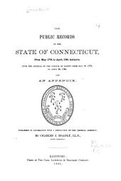 The Public Records of the State of Connecticut ...: May, 1778 to April 1780. Journal of the Council of safety from May 18, 1778 to April 23, 1780. Appendix. Depositions in regard to the invasion of New Haven, Fairfield and Norwalk, in July, 1779. The Hartford convention, Oct. 1779. The Philadelphia convention, Jan. 1780