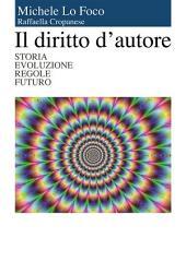 Il diritto d'autore - storia evoluzione regole futuro