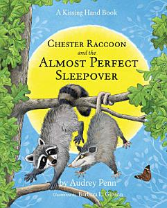 Chester Raccoon and the Almost Perfect Sleepover Book