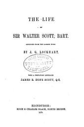 The Life of Sir Walter Scott, Bart: Abridged from the Larger Work
