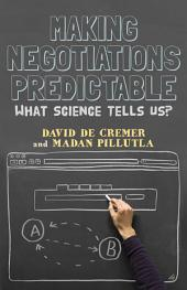 Making Negotiations Predictable: What Science Tells Us