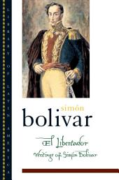 El Libertador: Writings of Sim?n Bol?var