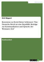 """Rezension zu Horst-Dieter Schlossers """"Das Deutsche Reich ist eine Republik. Beiträge zur Kommunikation und Sprache der Weimarer Zeit"""""""