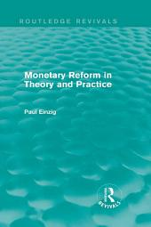 Monetary Reform in Theory and Practice (Routledge Revivals)