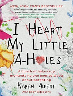 I Heart My Little A Holes Book