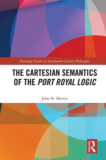The Cartesian Semantics of the Port Royal Logic PDF