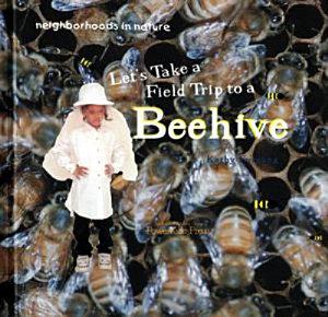 Let  s Take a Field Trip to a Beehive PDF