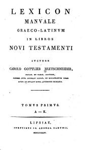 Lexicon manuale Graeco-Latinum in libros Novi Testamenti: Volumes 1-2
