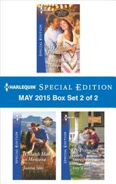 Harlequin Special Edition May 2015 - Box Set 2 of 2: My Fair Fortune\A Match Made in Montana\His Pregnant Texas Sweetheart