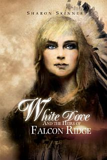 White Dove and the Heirs of Falcon Ridge Book
