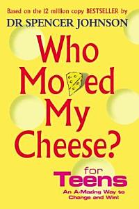 Who Moved My Cheese  for Teens Book