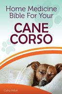Home Medicine Bible for Your Cane Corso