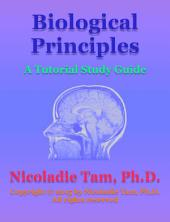 Biological Principles: A Tutorial Study Guide