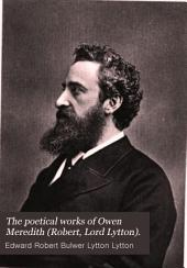 The Poetical Works of Owen Meredith (Robert, Lord Lytton).