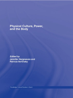 Physical Culture  Power  and the Body PDF
