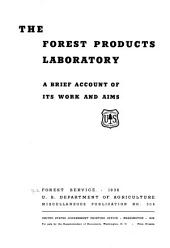 The Forest Products Laboratory: a brief account of its work and aims
