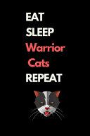 Eat Sleep Warrior Cats Repeat: Funny Cat Lover