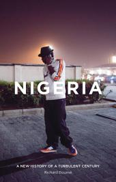 Nigeria: A New History of a Turbulent Century