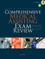 Comprehensive Medical Assisting Exam Review  Preparation for the CMA  RMA and CMAS Exams PDF