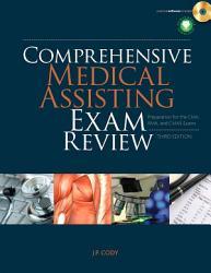 Comprehensive Medical Assisting Exam Review Preparation For The Cma Rma And Cmas Exams Book PDF