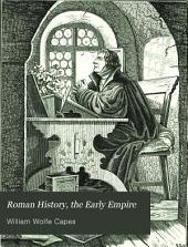 Roman history: the early empire from the assassination of Julius Caesar to that of Domitian ...