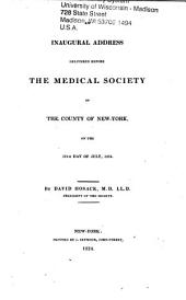 An Inaugural Address Delivered Before the Medical Society of the County of New York, on the 12th Day of July, 1824