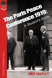 The Paris Peace Conference 1919: A student's guide to the Treaty of Versailles.
