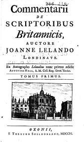 Commentarii de scriptoribus Britannicis: Volume 1